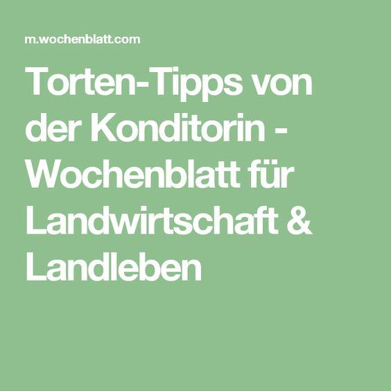 Torten-Tipps von der Konditorin - Wochenblatt für Landwirtschaft & Landleben