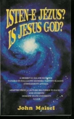 John Maisel - Isten-e Jézus?
