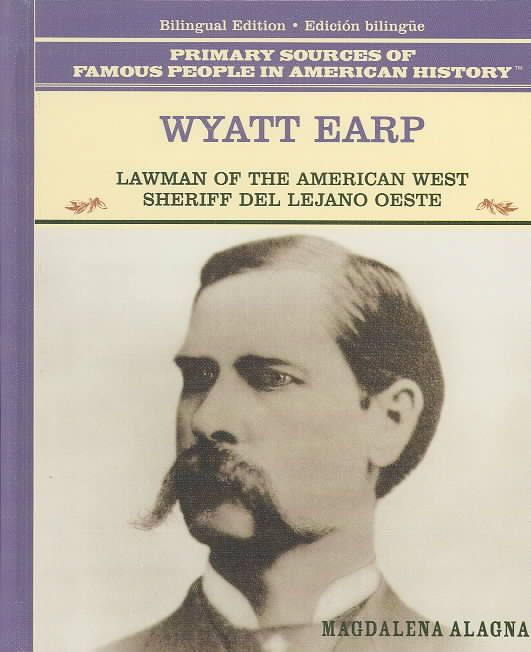 Wyatt Earp: Lawman of the American West : Sheriff Del Lejano Oeste (Hardcover)
