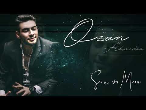 Ozan Ahmedov Sen Ve Men 2019 Youtube Music Album Instagram
