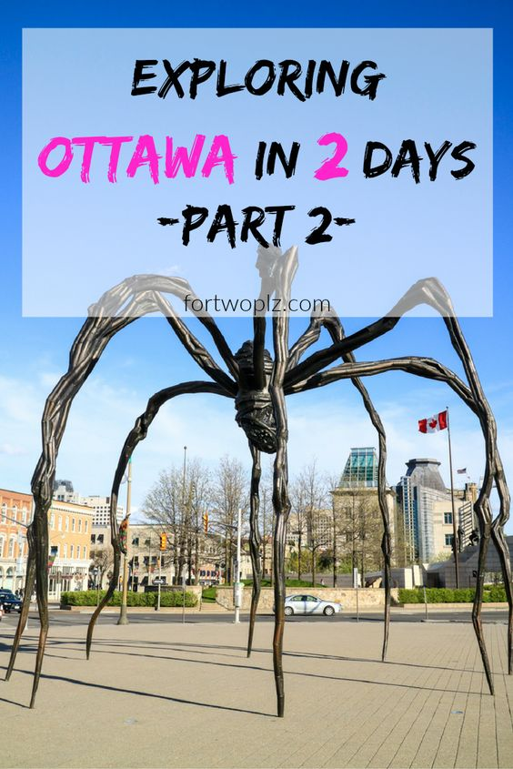 Exploring Ottawa in 2 days (Part 2) | For Two Please
