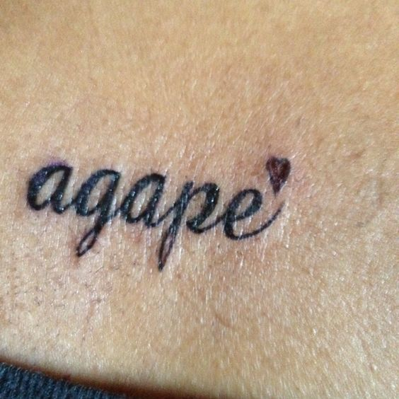 This is my latest Tattoo!!.. It's All about HIS Love.. The Unconditional, Unearned, Sacrificial, Everlasting Love of God. A Love that sent HIS Son to die for us!!! ...Agape is Greek in the Bible used for God's Love,
