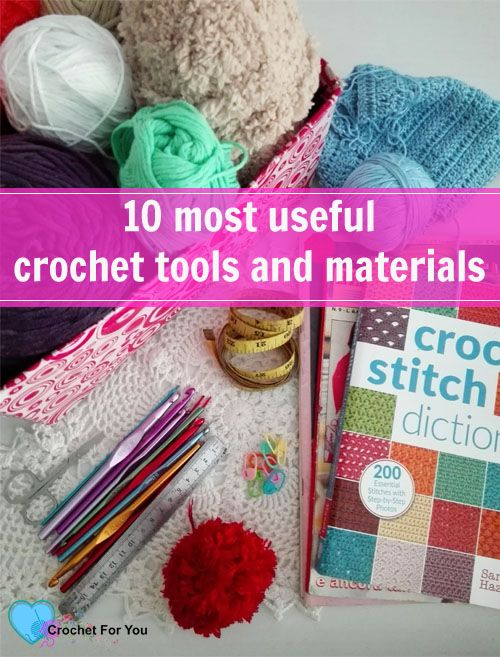 10 Most Useful Crochet Tools And Materials Crochet Tools Crochet Crochet Designs