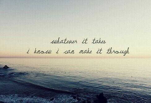 I can make it through