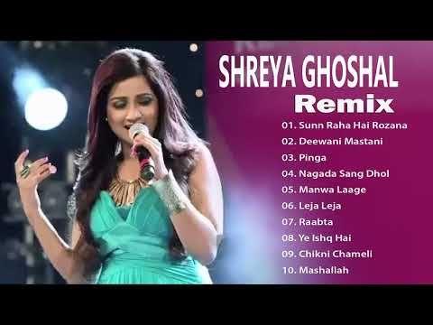 Top 10 Shreya Ghoshal Best Hindi Remixes Sunn Raha Hai Rozana Shreya Ghoshal Superhit Jukebox Youtube