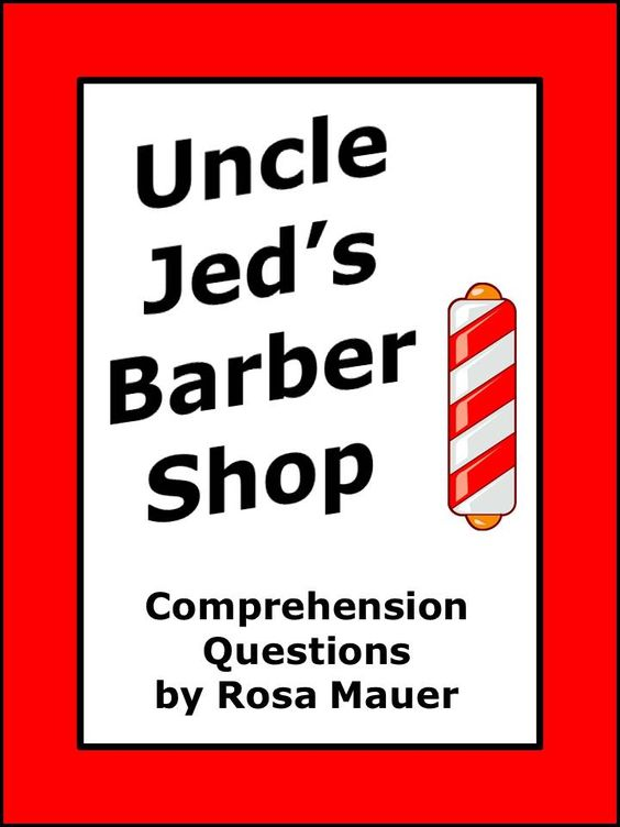 Barber Question : Uncle Jeds Barber Shop: These 35 short-answer comprehension questions ...