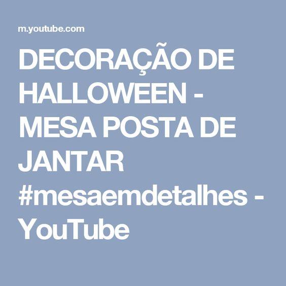 DECORAÇÃO DE HALLOWEEN - MESA POSTA DE JANTAR #mesaemdetalhes - YouTube