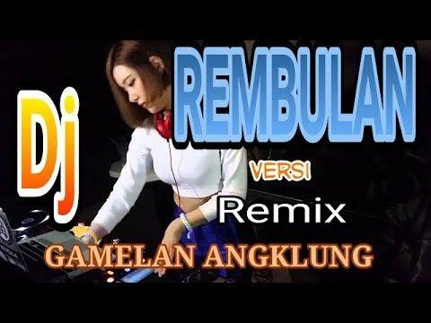 Rembulan Versi Dj Gamelan Angklung Gayeng Poll Coy Youtube