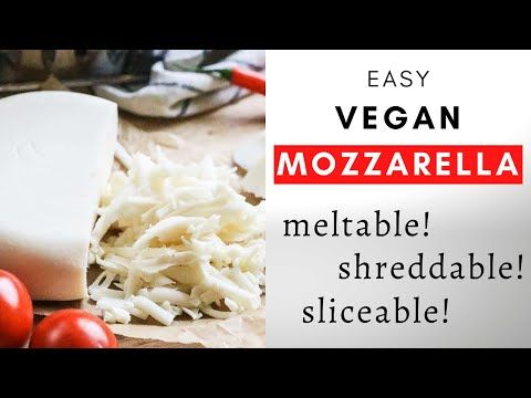 This Easy To Make Vegan Mozzarella Cheese Forms Into A Lovely Block And Slices Grates And Melts With Ease Make I In 2020 Vegan Mozzarella Vegan Cheese Recipes Vegan
