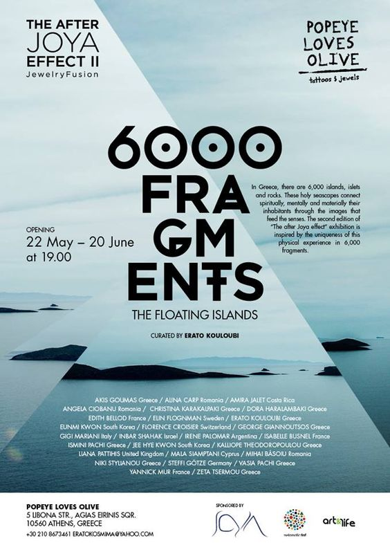 EXPO 'The After Joya effect – 6000 FRAGMENTS / THE FLOATING ISLANDS' – Popeye Loves Olive, Athens (Greece) – 22 Mai-20 Juin 2015 dans Exposition/Exhibition - - X: