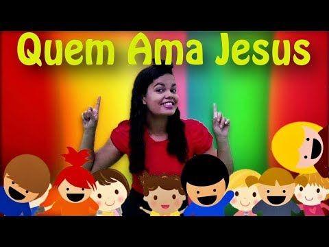 Quem Ama Jesus Turma Kids E Cia Musica Infantil Nursery