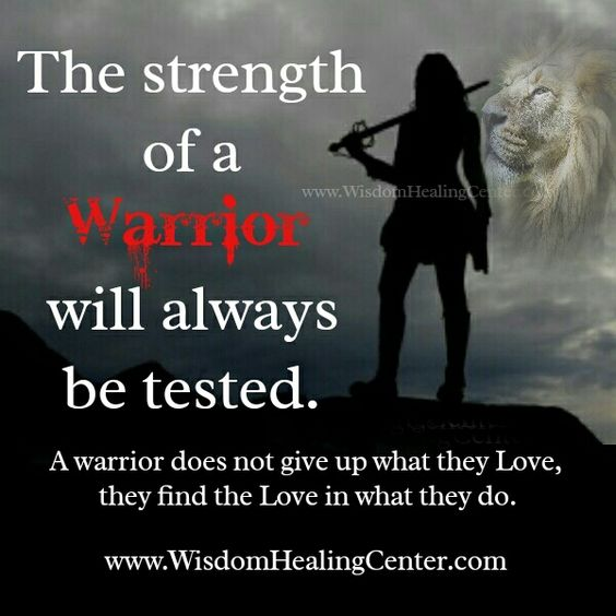 The #strength of a #warrior will always be tested....   #wisdomhealingcenter