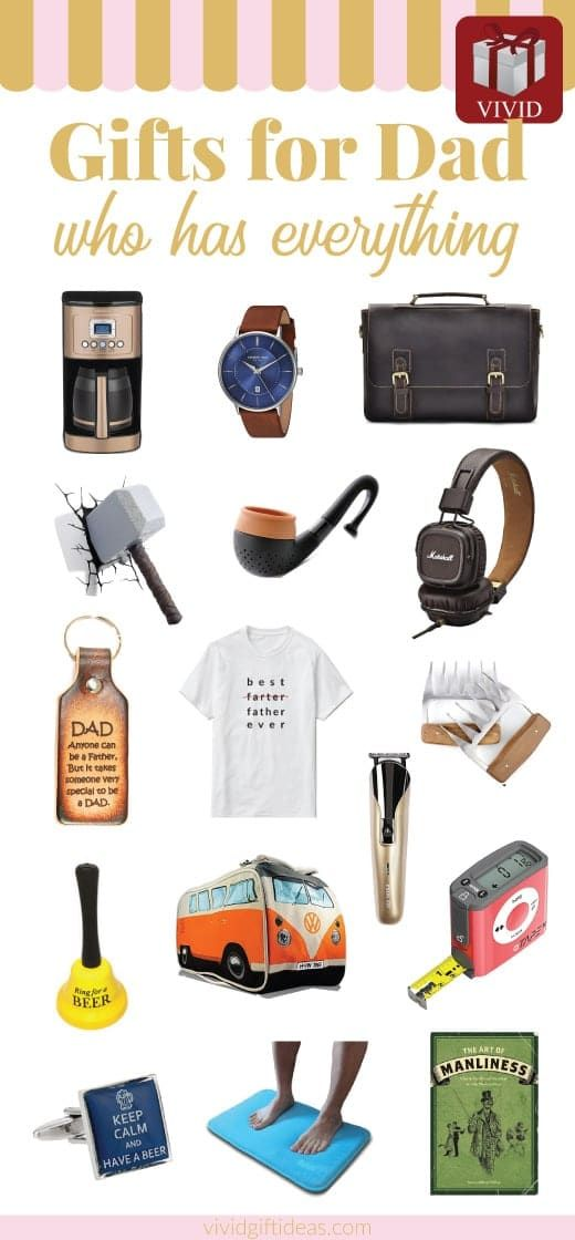 30 Awesome Gifts For The Dad Who Already Has Everything Best Dad Gifts Father Birthday Gifts Father Birthday Gift