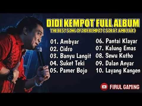 Didi Kempot Full Album Ambyar Terbaru Terpopuler 2019 2020