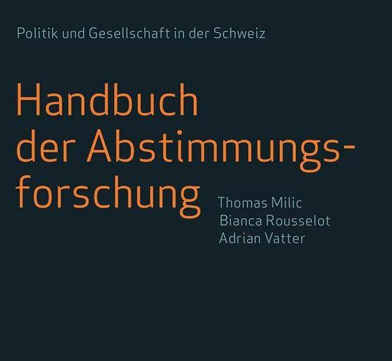Milic, Rousselot, Vatter (Hrsg.): Handbuch der Abstimmungsforschung. Erschienen im Verlag NZZ Libro im Oktober 2014. Leseprobe jetzt auf issuu.com.