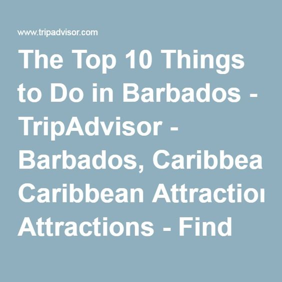 The Top Things To Do In Barbados TripAdvisor Barbados - 10 things to see and do in barbados