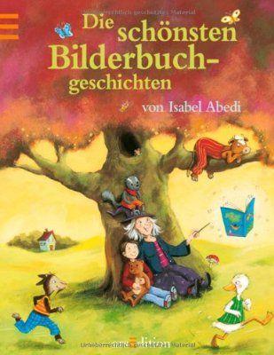 Die schönsten Bilderbuchgeschichten von Isabel Abedi:Amazon.de:Bücher