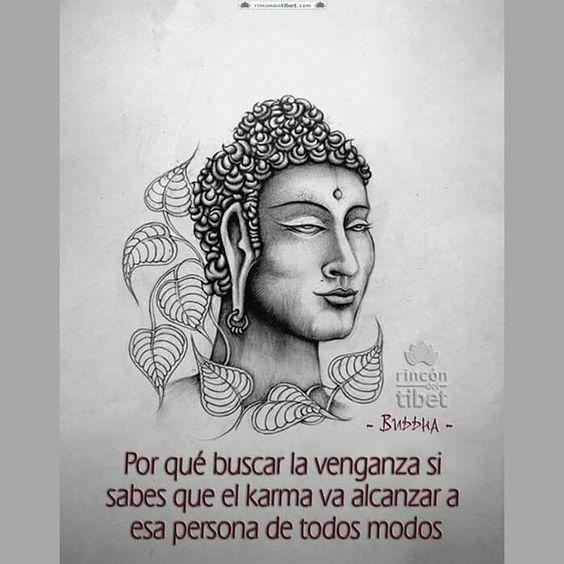 No te rompas la mente,ni el corazon Y deja que el #Karma trabaje. #buda. #Budismo