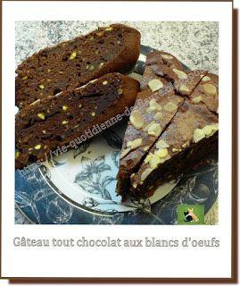 Vie quotidienne de FLaure: Gâteau tout chocolat aux blancs d'œufs