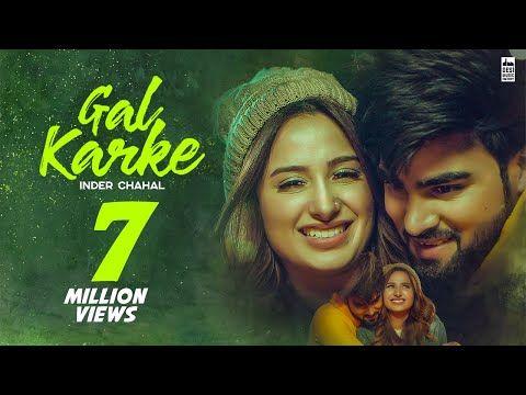 Gal Karke Official Video Inder Chahal Babbu Rajat Nagpal New Punjabi Songs 2019 Youtube In 2020 Songs Desi Music Gal