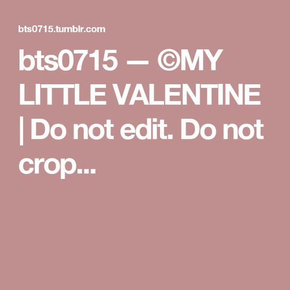 bts0715 — ©MY LITTLE VALENTINE | Do not edit. Do not crop ...