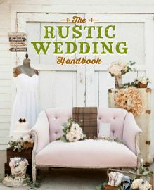 The Rustic Wedding DIY book designed by Sowins Design for Gibbs-Smith. A handbook that offers couples ideas, advice, and inspirations for planning a rustic-style wedding.