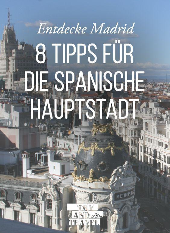 Madrid 8 Tipps Fur Die Spanische Hauptstadt Madrid Spanien Reise Urlaub Spanien