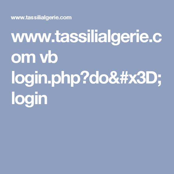 www.tassilialgerie.com vb login.php?do=login