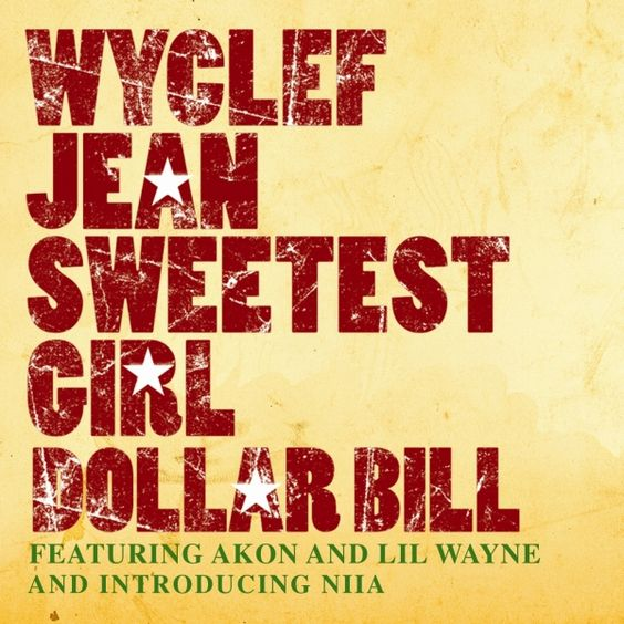 Wyclef Jean, Akon, Lil Wayne, Niia – Sweetest Girl (Dollar Bill) (single cover art)
