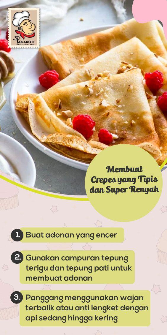 Membuat Crepes Yang Tipis Dan Super Renyah 1 Buat Adonan Yang Encer 2 Gunakan Campuran Tepung Terigu Dan Tepung Pati Untuk Resep Makanan Ide Makanan Makanan