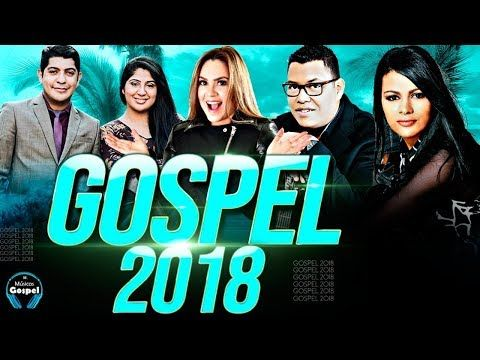 As Melhores Musicas Gospel Para Ouvir Em 2018 Top 15 Gospel