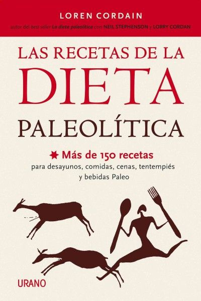 Las recetas de la dieta paleolitica / The Paleo Diet Cookbook (SPANISH)