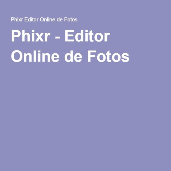 Phixr - Editor Online de Fotos