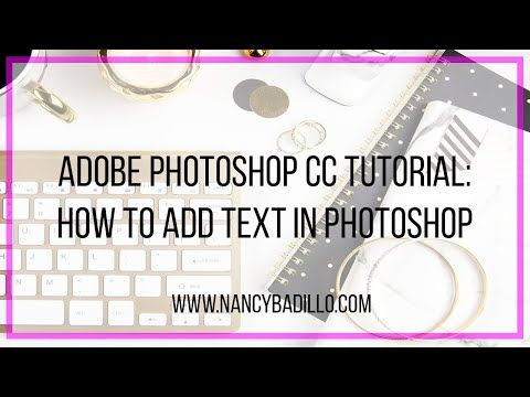Adobe Photoshop Cc Tutorial How To Add Text In Photoshop Youtube Adobe Photoshop Photoshop Youtube Photoshop