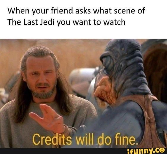 When Your Friend Asks What Scene Of The Last Jedi You Want To Watch Ifunny Star Wars Humor Star Wars Jokes Funny Star Wars Memes
