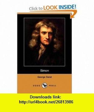 Simon (Dodo Press) (9781409920953) George Sand , ISBN-10: 140992095X  , ISBN-13: 978-1409920953 ,  , tutorials , pdf , ebook , torrent , downloads , rapidshare , filesonic , hotfile , megaupload , fileserve