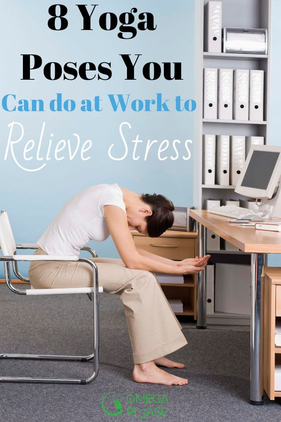 8 Yoga Poses You Can Do At Work To Cope With Stress In 2020 Yoga Poses How To Relieve Stress Relaxing Yoga