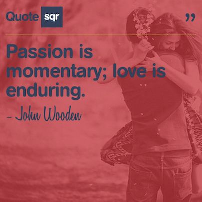 Passion is momentary