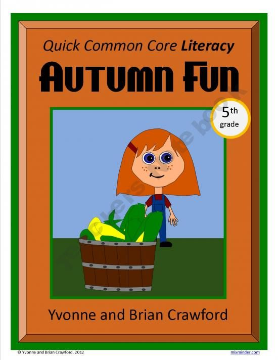 For 5th grade - Autumn Fun Quick Common Core Literacy is a packet of ten different worksheets featuring a fall theme focusing on the English grammar and more. $