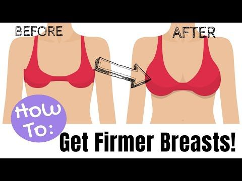 How to make your breasts firmer