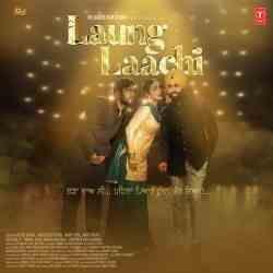 Download Laung Laachi 2018 Songs Starring Ammy Virk Neeru Bajwa Amberdeep Singh Music By Gurmeet Singh Punjabi New Song Mp3 Song Download Mp3 Song Songs