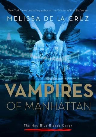 Vampires of Manhattan (The New Blue Bloods Coven #1) by Melissa de la Cruz: