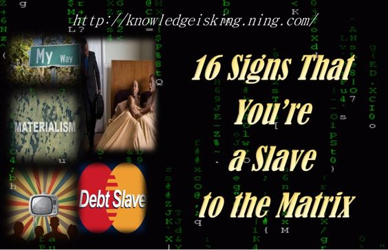 16 Signs That You're a Slave to the Matrix by Sigmund Fraud - K.I.K