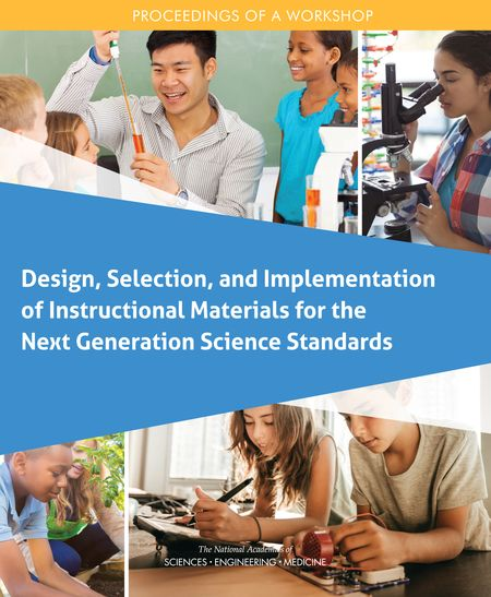 Design, Selection, and Implementation of Instructional Materials for the Next Generation Science Standards: Proceedings of a Workshop | The National Academies Press