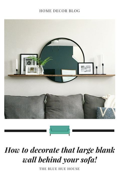 So Dekorieren Sie Die Grosse Wand Hinter Ihrem Sofa In 2020