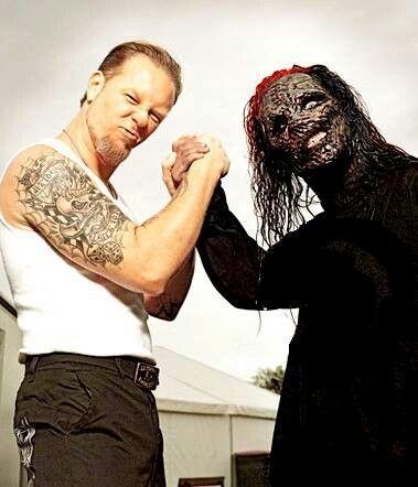 Slipknot & Metallica...James Hatfield...nothin else matters....