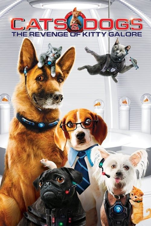 Download Cats Dogs The Revenge Of Kitty Galore 2010 Full Hd Movie Stream 123movies Free No Sign Up Cat Movie Dog Movies Dog Cat