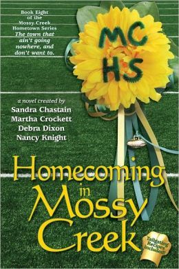 Homecoming In Mossy Creek  by Sandra Chastain, Martha Crockett, Debra Dixon, Nancy Knight, Brenna Crowder