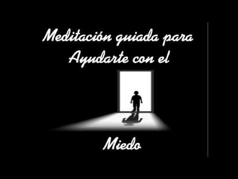 ▶ Meditación guiada para ayudarte en los miedos. - YouTube