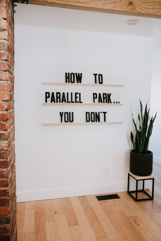 """Letters & Ledges by Refined Design - """"how to parallel park...you don't"""" - Funny and inspirational quotes - modern wall decor - modern art - 3 maple wood ledges & 279 letters. Customize your own letter wall art sign. Home decor, mid century and Scandinavian style decor."""